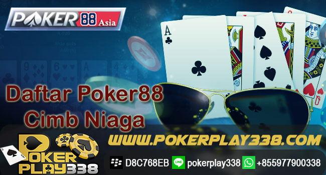 Daftar Poker88 Cimb Niaga